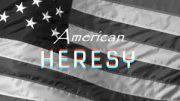 American Herersy